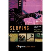 SERVING Others in Love--Student Edition: 6 Small Group Sessions on Ministry (Life Together) *Scratch & Dent*