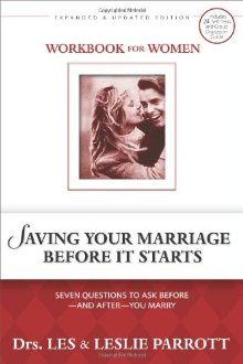 Saving Your Marriage Before It Starts Workbook for Women: Seven Questions to Ask Before---and After---You Marry