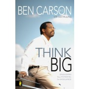 Think Big: Unleashing Your Potential for Excellence by Carson & Murphy