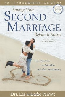 Saving Your Second Marriage Before It Starts Workbook for Women: Nine Questions to Ask Before---and After---You Remarry