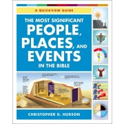 CU: The Most Significant People, Places, and Events in the Bible: A Quickview Guide