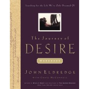 The Journey of Desire Journal & Guidebook: An Expedition to Discover the Deepest Longings of Your Heart *Scratch & Dent*