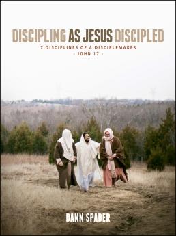 Discipling As Jesus Discipled: 7 Disciplines of a Disciplemaker