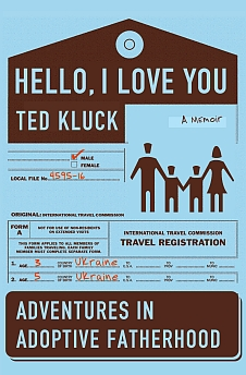 Hello, I Love You: Adventures in Adoptive Fatherhood