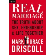 Real Marriage: HB The Truth About Sex, Friendship, and Life Together *Scratch & Dent*