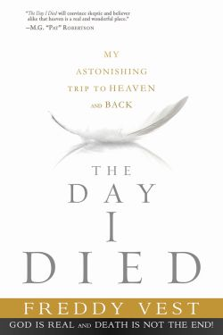 The Day I Died: My Astonishing Trip to Heaven and Back *Scratch & Dent*