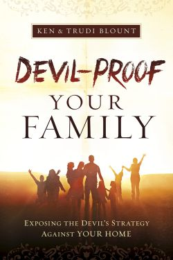Devil-Proof Your Family: Exposing Satan's Strategy Against Your Family