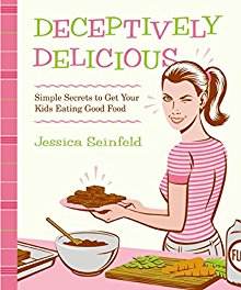 Deceptively Delicious: Simple Secrets to Get Your Kids Eating Good Food *Scratch & Dent*