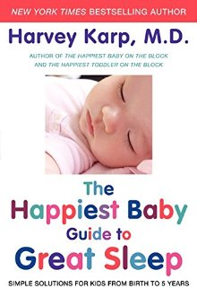 The Happiest Baby Guide to Great Sleep: Simple Solutions for Kids from Birth to 5 Years *Scratch & Dent*