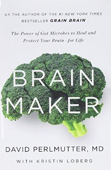 Brain Maker: The Power of Gut Microbes to Heal and Protect Your Brain?for Life *Scratch & Dent*