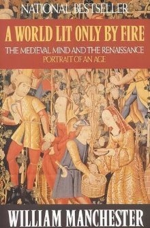A World Lit Only by Fire: The Medieval Mind and the Renaissance: Portrait of an Age *Scratch & Dent*