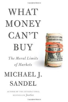 What Money Can't Buy: HB The Moral Limits of Markets *Scratch & Dent*