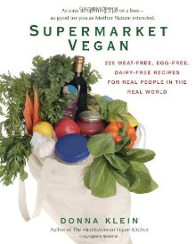 Supermarket Vegan: 225 Meat-Free, Egg-Free, Dairy-Free Recipes for Real People in the Real World *Scratch & Dent*
