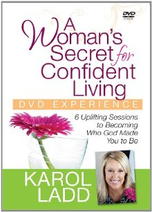 A Woman's Secret for Confident Living DVD Experience: 6 Uplifting Sessions to Becoming Who God Made You to Be