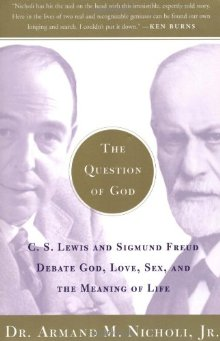 The Question of God: C.S. Lewis and Sigmund Freud Debate God, Love, Sex, and the Meaning of Life *Scratch & Dent*