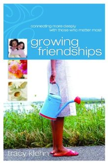 Growing Friendships: Connecting More Deeply With Those Who Matter Most