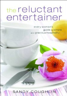 Reluctant Entertainer, The: Every Woman's Guide to Simple and Gracious Hospitality *Scratch & Dent*