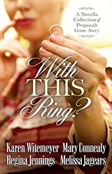 With This Ring?: A Novella Collection of Proposals Gone Awry *Scratch & Dent*
