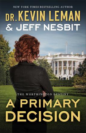 A Primary Decision: A Novel (The Worthington Destiny)