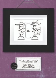 Art of Small Talk, The by DiMarco, Hayley, and Michael DiMarco