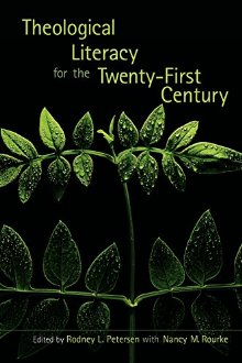 Theological Literacy in the Twenty-First Century