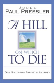 A Hill on Which to Die: One Southern Baptist's Journey