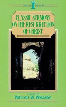 Classic Sermons on the Resurrection of Christ (Kregel Classic Sermons)