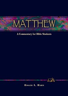 Matthew: A Commentary for Bible Students (Wesleyan Bible Commentary) (Wesleyan Bible Study Commentary)
