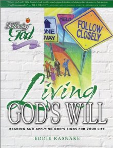 Living God's Will: Reading and Applying God's Signs for Your Life (Following God Character Builders)