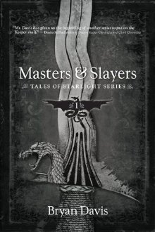 Masters & Slayers (Tales of Starlight, Book 1) *Scratch & Dent*