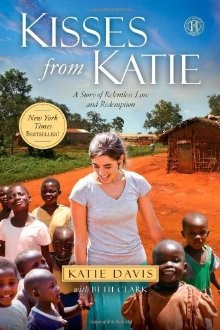 Kisses from Katie: A Story of Relentless Love and Redemption *Scratch & Dent*
