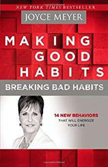 Making Good Habits, Breaking Bad Habits: 14 New Behaviors That Will Energize Your Life *Scratch & Dent*