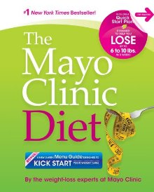 The Mayo Clinic Diet: Eat well. Enjoy Life. Lose weight. *Scratch & Dent*