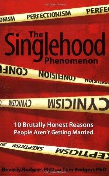 The Singlehood Phenomenon: 10 Brutally Honest Reasons People Aren't Getting Married