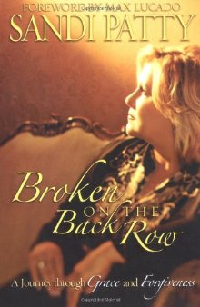 Broken on the Back Row: A Journey Through Grace and Forgiveness *Scratch & Dent*