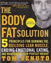 The Body Fat Solution: Five Principles for Burning Fat, Building Lean Muscle, Ending Emotional Eating, and Maintaining Your Perfect Weight *Scratch & Dent*