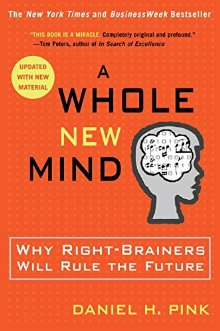 A Whole New Mind: Why Right-Brainers Will Rule the Future *Scratch & Dent*