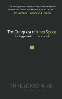 The Conquest of Inner Space: Finding Peace in a Chaotic World