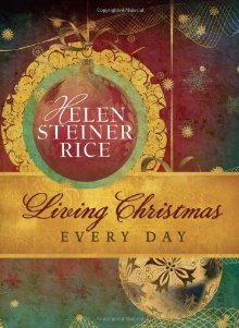 LIVING CHRISTMAS EVERY DAY (Helen Steiner Rice Collection) *Scratch & Dent*