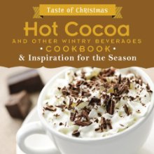 HOT COCOA AND OTHER WINTRY BEVERAGES COOKBOOK (Taste of Christmas) *Scratch & Dent*
