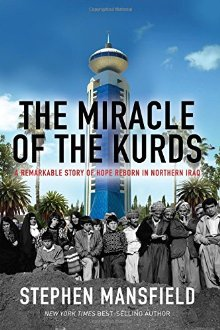 The Miracle of the Kurds: A Remarkable Story of Hope Reborn in Northern Iraq *Scratch & Dent*