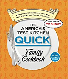 The America's Test Kitchen Quick Family Cookbook: A Faster, Smarter Way to Cook Everything from America's Most Trusted Test Kitchen *Scratch & Dent*