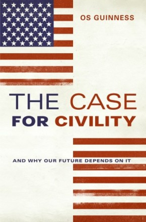 The Case for Civility HB by Os Guinness