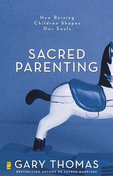 Sacred Parenting: How Raising Children Shapes Our Souls *Scratch & Dent*
