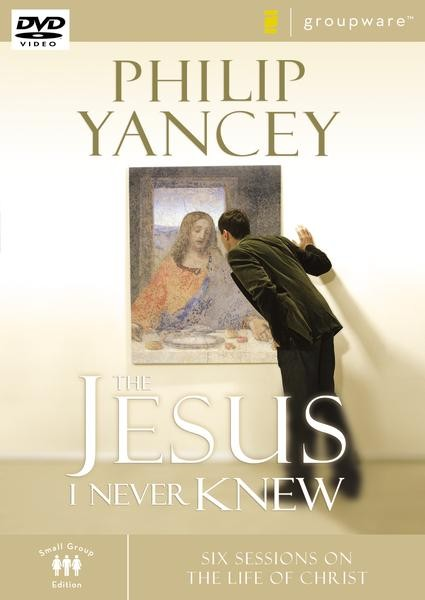 The Jesus I Never Knew: Six Sessions on the Life of Christ