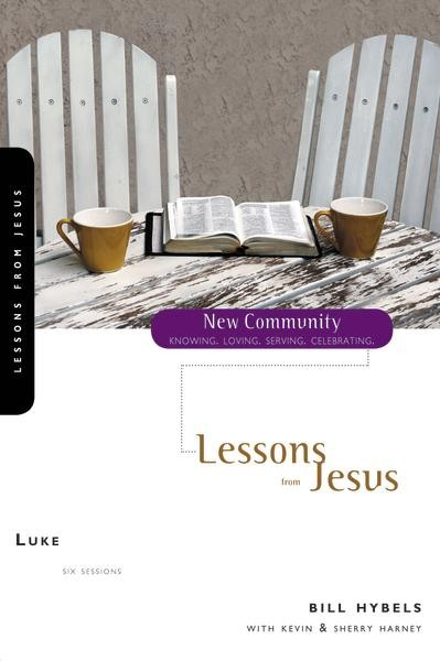 Luke: Lessons from Jesus (New Community Bible Study Series)
