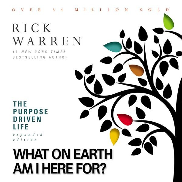 The Purpose Driven Life: Audio What on Earth Am I Here For?
