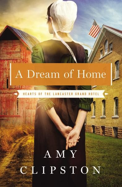 A Dream of Home (Hearts of the Lancaster Grand Hotel)