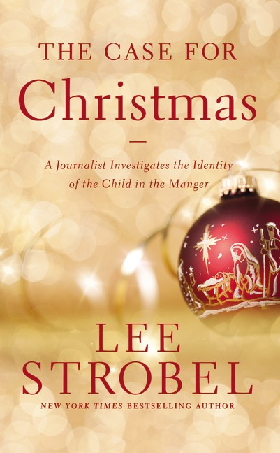 The Case for Christmas: A Journalist Investigates the Identity of the Child in the Manger *Scratch & Dent*