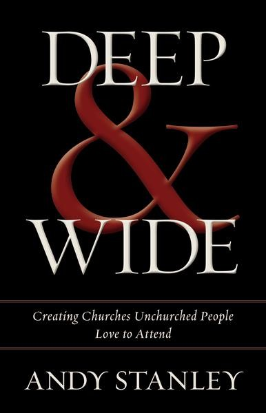 Deep and   Wide: Creating Churches Unchurched People Love to Attend *Scratch & Dent*